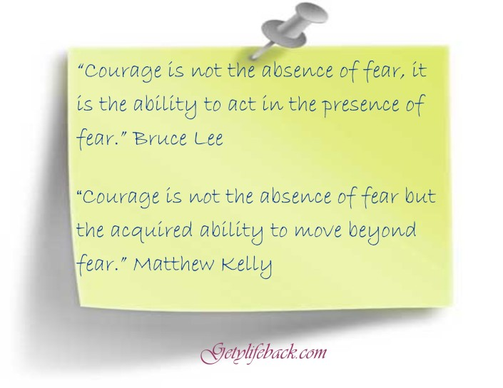 Courage is not the absence quote GYLB